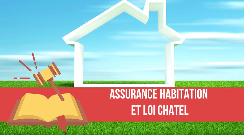 la loi chatel sert les intérêts des adhérents aux assurances habitations