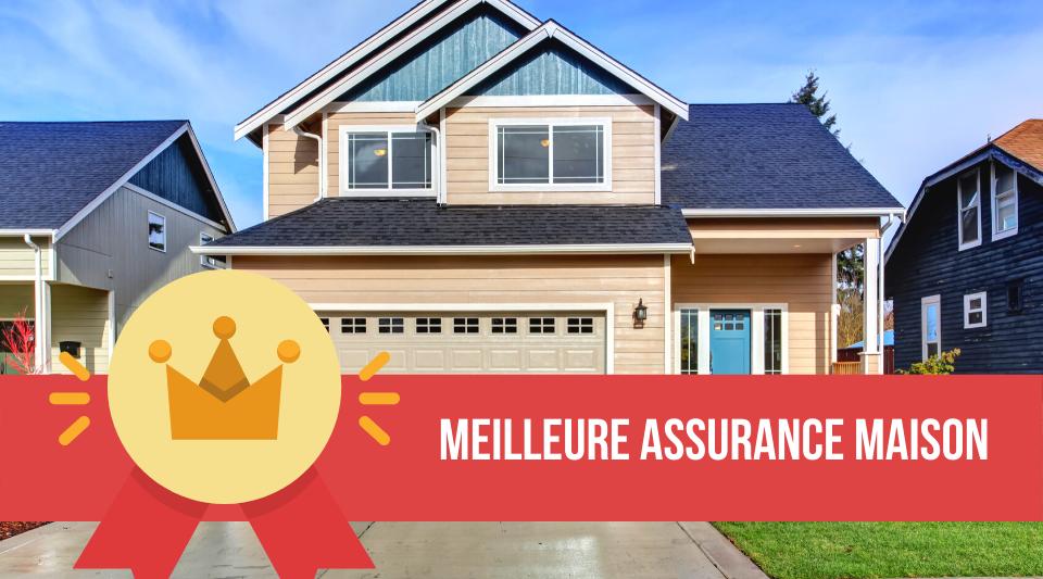 meilleure assurance maison selon les profils