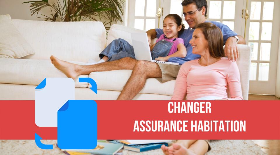 changer d'assurance habitation en respectant les lois