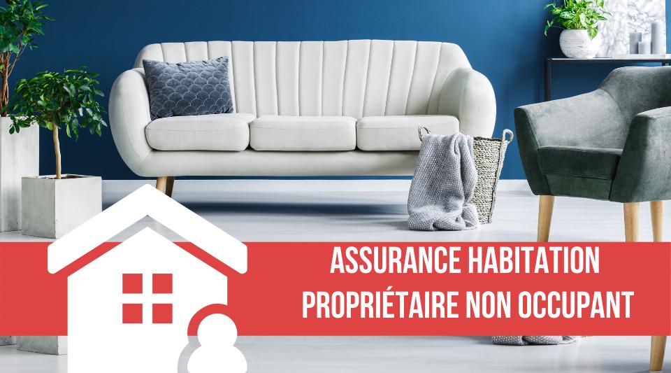L'assurance PNO est faite pour les propriétaires non occupant