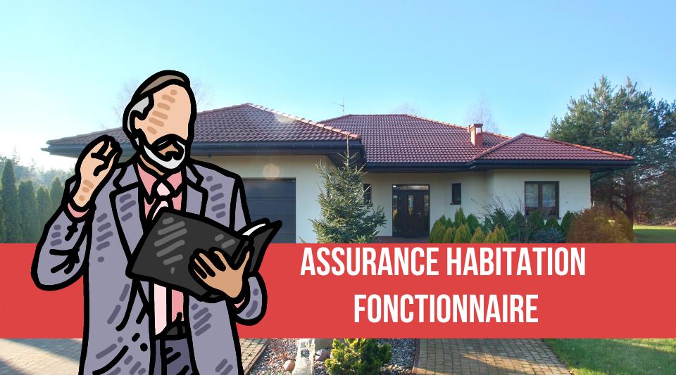 assurance logement des fonctionnaires spécifique