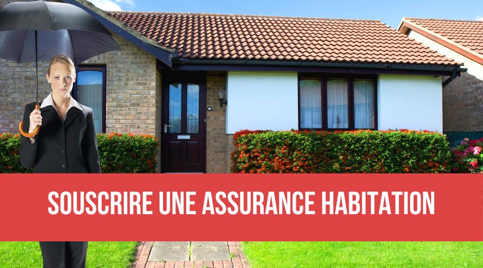 souscrire une assurance habitation sans problème et rapidement