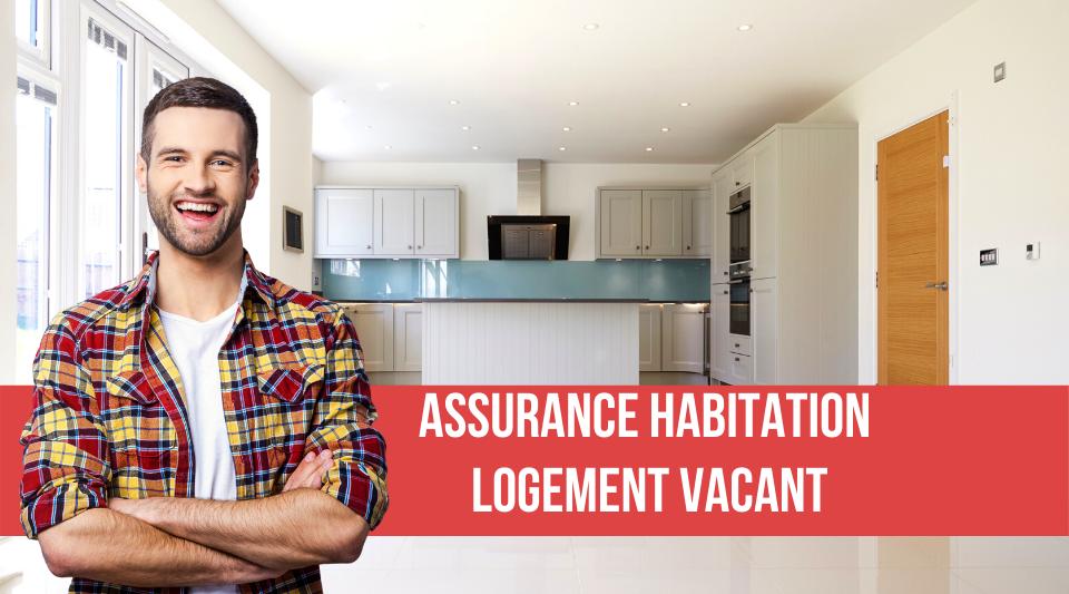 logement vacant avec souscription de certaines garanties en assurance habitation