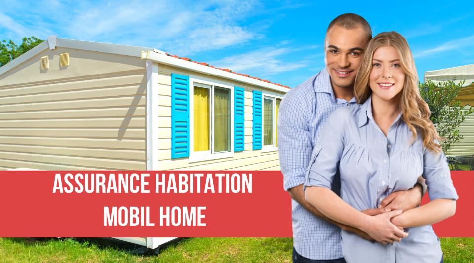 choisir une assurance habitation pour son mobil home