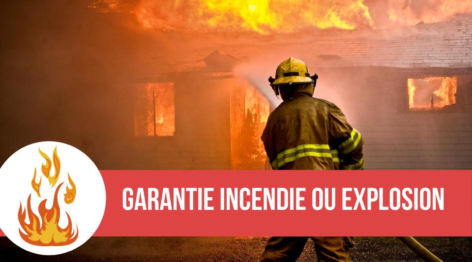 assurance incendie et garantie explosion
