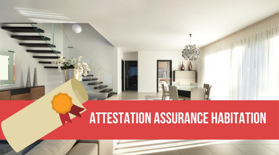 l'attestation d'assurance habitation qui prouve la validité du contrat