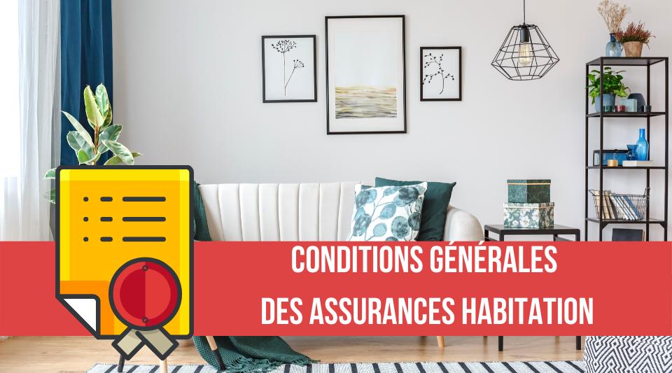 assurance habitation et conditions générales des contrats